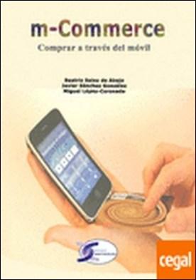 m-Commerce. Comprar a través del móvil . COMPRAR A TRAVES DEL MOVIL