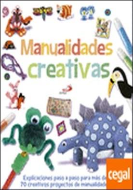 Manualidades creativas . ¡Más de 70 manualidades creativas con explicaciones ilustradas paso a paso!