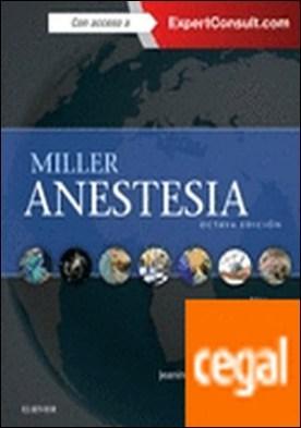Miller. Anestesia + ExpertConsult (8ª ed.) por Miller, Ronald D. PDF