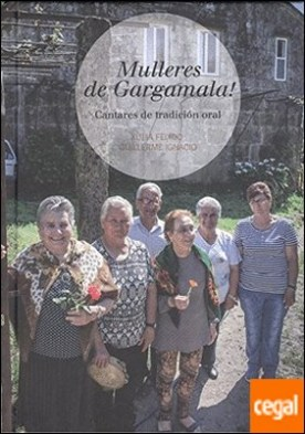 Mulleres de Gargamala! cantares de tradición oral por Xulia Feixoo PDF