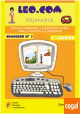 Leo.com, 3 Educación Primaria. Cuaderno . LECTURAS FACILES PARA ATENCION A LA DIVERSIDAD