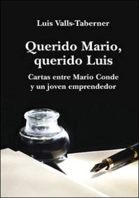 Querido Mario, querido Luis. Cartas entre Mario Conde y un joven emprendedor