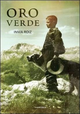 Oro verde por Inma Roiz Uribarri PDF
