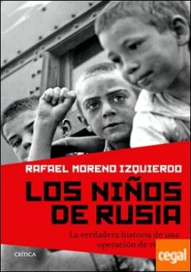 Los niños de Rusia . La verdadera historia de una operación de retorno