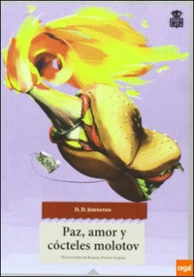 Paz, amor y cócteles molotov por Johnston, Daniel PDF