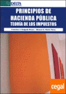 Principios de hacienda pública . teoría de los impuestos