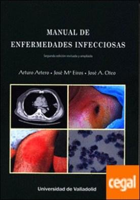 MANUAL DE ENFERMEDADES INFECCIOSAS. Segunda edición revisada y ampliada