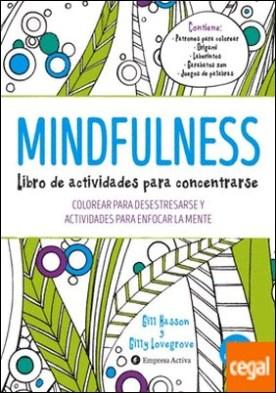 Mindfulness. Libro de actividades para concentrarse . Colorear para desestresarse y actividades para enfocar la mente por Hasson, Gill PDF