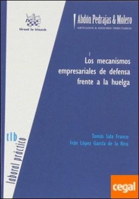 Los mecanismos empresariales de defensa frente a la huelga por Sala Franco, Tomás PDF