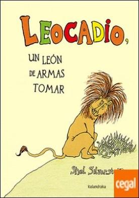 Leocadio . Un león de armas tomar