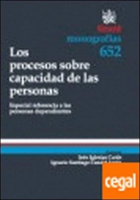 Los procesos sobre capacidad de las personas . Especial referencia a las personas dependientes por Ines Celia Iglesias Canle PDF