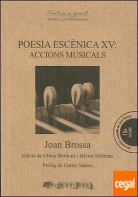 Poesia escènica XV . Accions musicals por Brossa i Cuervo, Joan PDF