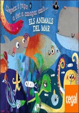 Llegeix i juga a fet a amagar amb... ELS ANIMALS DEL MAR por Poitier, Anton PDF