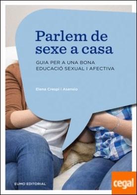 Parlem de sexe a casa . Guia per a una bona educació sexual i afectiva