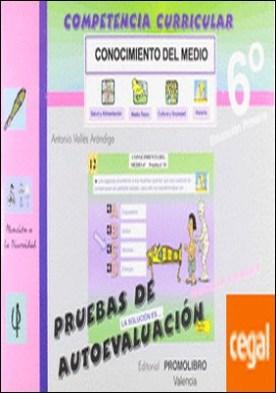 PRUEBAS DE AUTOEVALUACION 6º PRIMARIA . Educación Primaria 6º Curso.