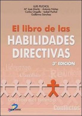 Libro de las habilidades directivas, El. 3ª edic. por Luis Puchol Moreno PDF