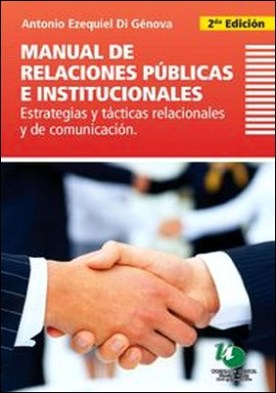 Manual de relaciones públicas e institucionales. estrategias y tácticas relacionales y de comunicación