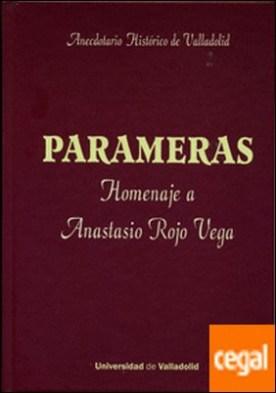 PARAMERAS. ANECDOTARIO HISTÓRICO DE VALLADOLID. Homenaje a Anastasio Rojo Vega