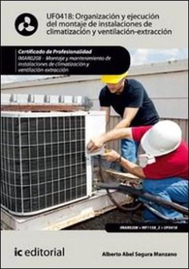 Organización y ejecución del montaje de instalaciones de climatización y ventilación-extracción
