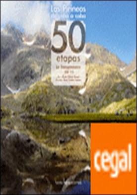 Los Pirineos de cabo a cabo . 50 etapas. La Transpirenaica (GR 11)