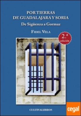 Por tierras de Guadalajara y Soria. De Sigüenza a Gormaz