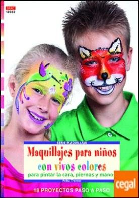 Maquillajes para niños con vivos colores para pintar la cara, piernas y manos . 18 proyectos paso a paso por Tronser, Petra