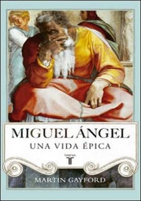 Miguel Ángel. Una vida épica