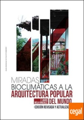 MIRADAS BIOCLIMATICAS A LA ARQUIT.POPULAR DEL MUNDO NE