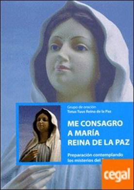 Me consagro a María, Reina de la Paz