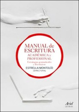 Manual de escritura académica y profesional (vol. I y II). Estrategias gramaticales y discursivas