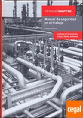 MANUAL DE SEGURIDAD EN EL TRABAJO. 2ª EDICION 2011 por Fernando Pablo, J.A. PDF