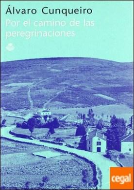 Por el camino de las peregrinaciones . y otros textos jacobeos