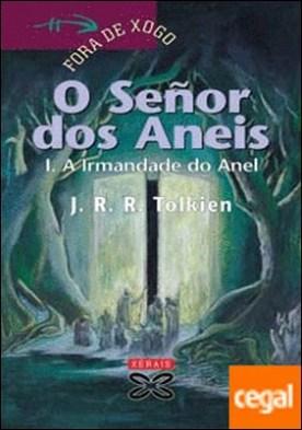 O Señor dos Aneis I . A Irmandade do Anel