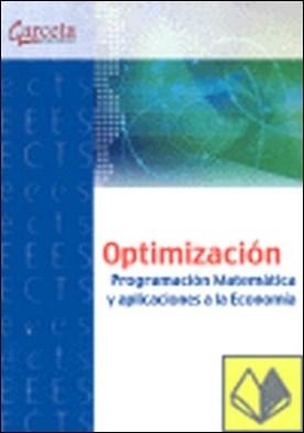 Optimización . programación matemática y aplicaciones a la economía