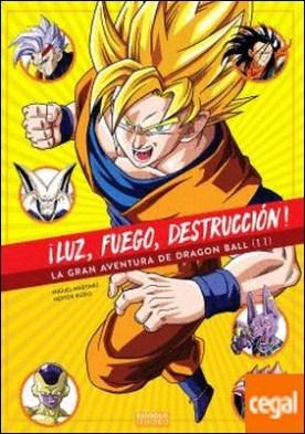 ¡LUZ, FUEGO, DESTRUCCIÓN ! VOL. II . LA GRAN AVENTURA DE DRAGON BALL II