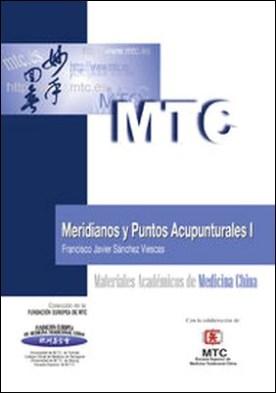 Meridianos y puntos acupunturales I. Materiales Académicos de Medicina China