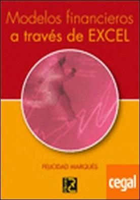 Modelos Financieros a través de EXCEL por Marqués, Felicidad PDF