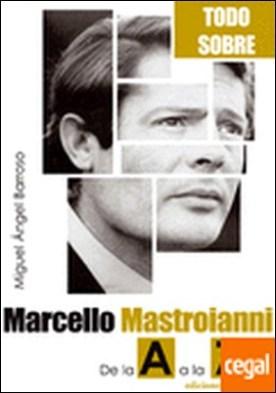 MARCELO MASTROIANNI . De la A a la Z por Barroso, Miguel Ángel PDF