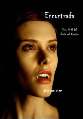 Encontrada (Libro # 8 En Los Diarios Del Vampiro) por Morgan Rice PDF