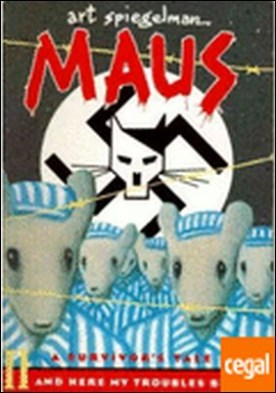 MAUS II: A SURVIVOR'S TALE. AND HERE MY TROUBLES AGAIN