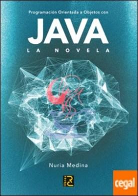 Programación Orientada a Objetos con JAVA. La novela