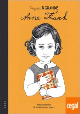 Pequeña & Grande Anne Frank por Sánchez Vegara, Mª Isabel PDF
