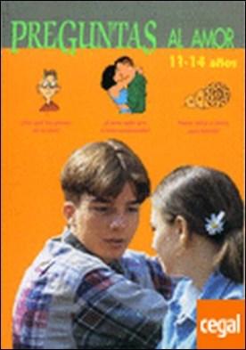 Preguntas al amor, 11-14 años . 11 A 14 AÑOS