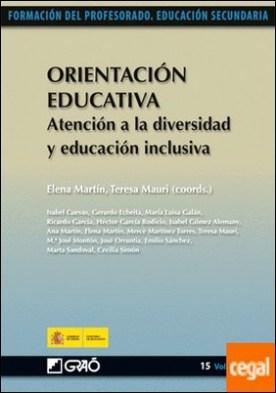 Orientación Educativa. Atención a la diversidad y educación inclusiva por Martín Ortega, Elena