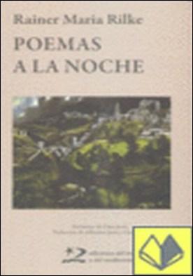 Poemas a la noche . PRELIMINAR DE CLARA JANES TRADUCCION DE ALFONSINA JANES Y CLARA J por Rilke, Rainer Maria