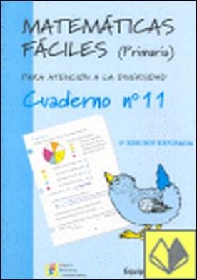 Matemáticas fáciles 11, Educación Primaria . PARA ATENCION A LA DIVERSIDAD