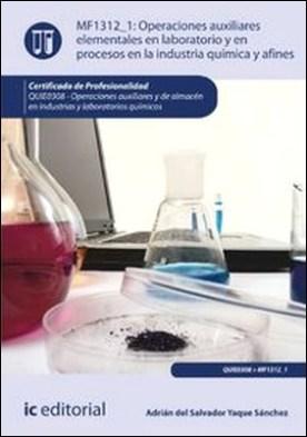 Operaciones auxiliares elementales en laboratorio y en procesos en la industria química y afines
