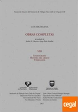Luis Michelena. Obras completas. VIII. Lexicografía. Historia del léxico. Etimología por Michelena Elissalt, Luis