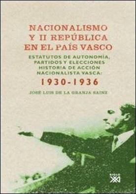 Nacionalismo y II República en el País Vasco. Estatutos de autonomía, partidos y elecciones. Historia de Acción Nacionalista Vasca, 1930-1936