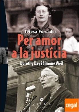 Per amor a la justícia . Dorothy Day i Simone Weil